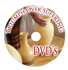 Triumph Over Suffering DVD's